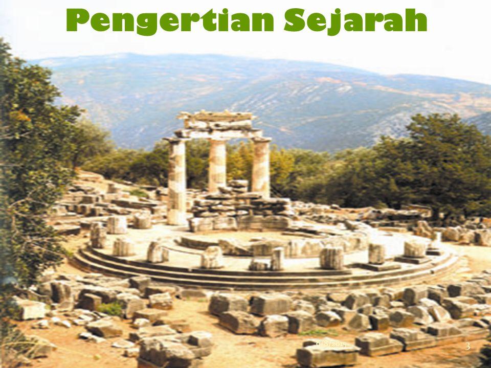 A.PENGERTIAN SEJARAH 1.