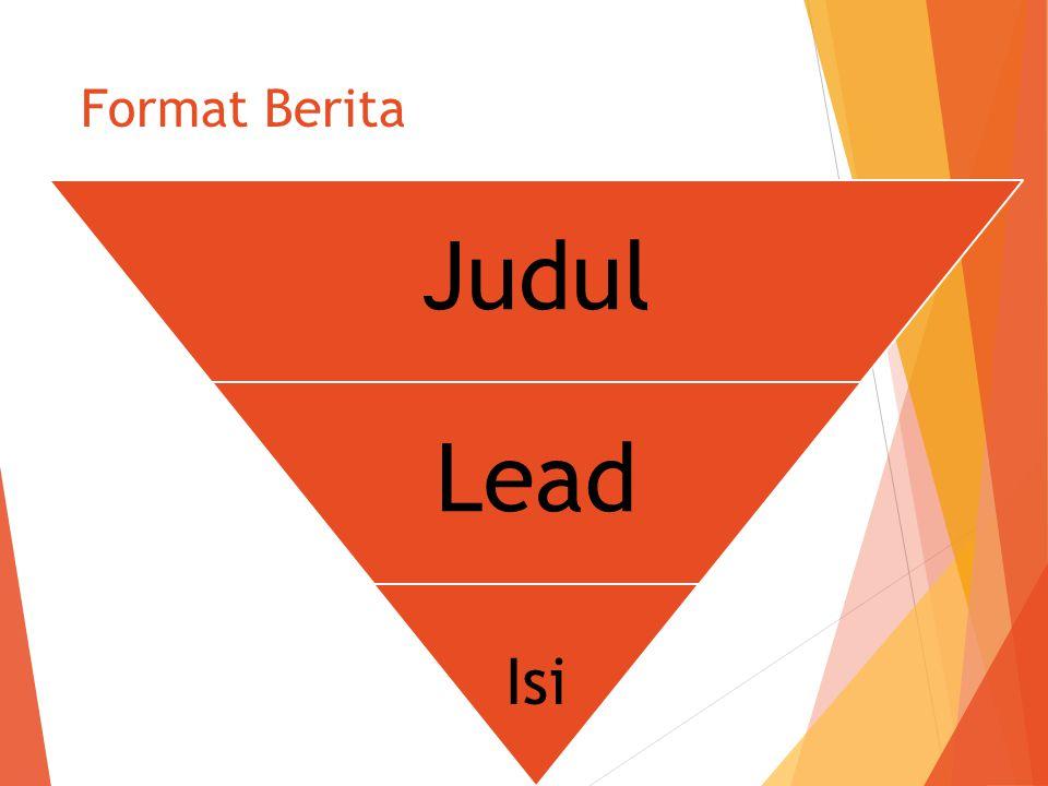 Format Berita Judul Lead Isi