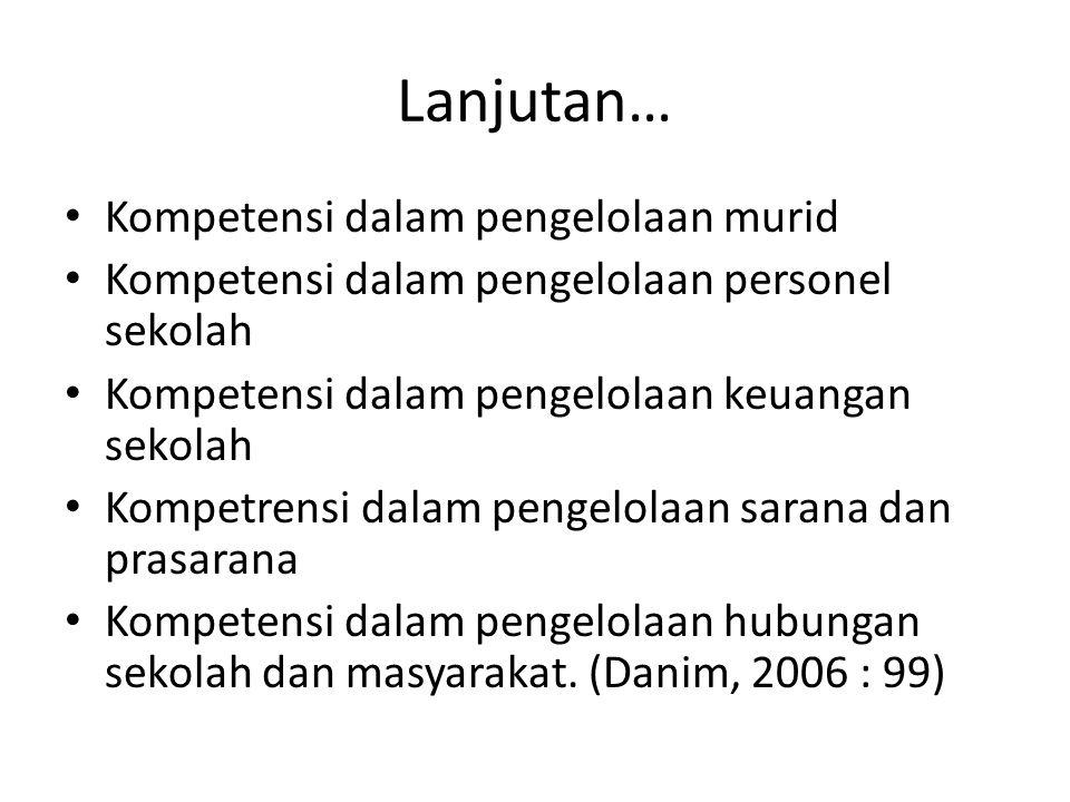 Kompetensi kepala madrsah dalam budaya mutu Menurut Sudarwan Danim ia juga harus memiliki kompetensi-kompetensi berikut : Kompetensi dalam merumuskan