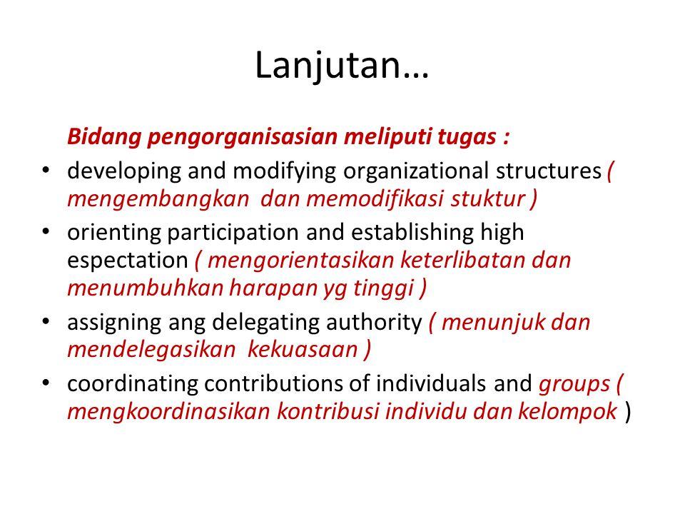 Lanjutan… Sebagai motivator meliputi tugas : encouraging involment ( menumbuhkan keterlibatan ) enhancing teaching condition ( memperluas kondisi peng