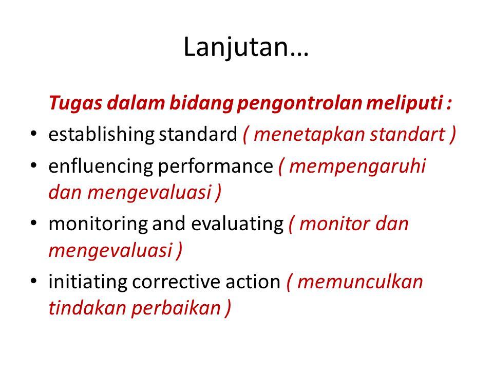 Lanjutan… Bidang pengorganisasian meliputi tugas : developing and modifying organizational structures ( mengembangkan dan memodifikasi stuktur ) orien
