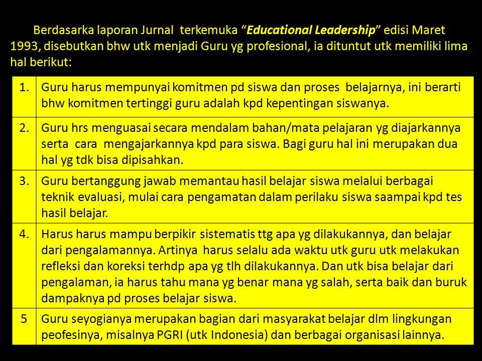 """Berdasarka laporan Jurnal terkemuka """"Educational Leadership"""" edisi Maret 1993, disebutkan bhw utk menjadi Guru yg profesional, ia dituntut utk memilik"""