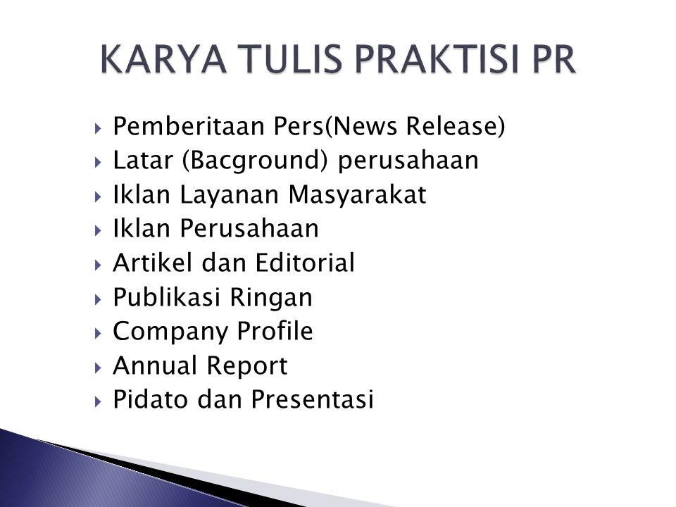  Pemberitaan Pers(News Release)  Latar (Bacground) perusahaan  Iklan Layanan Masyarakat  Iklan Perusahaan  Artikel dan Editorial  Publikasi Ring