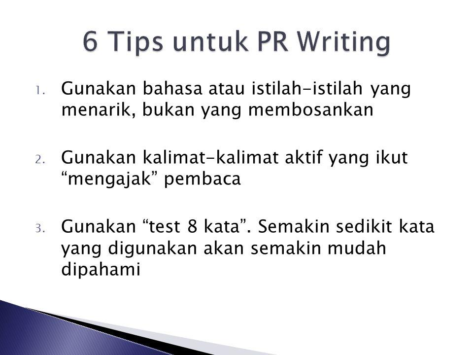 """1. Gunakan bahasa atau istilah-istilah yang menarik, bukan yang membosankan 2. Gunakan kalimat-kalimat aktif yang ikut """"mengajak"""" pembaca 3. Gunakan """""""