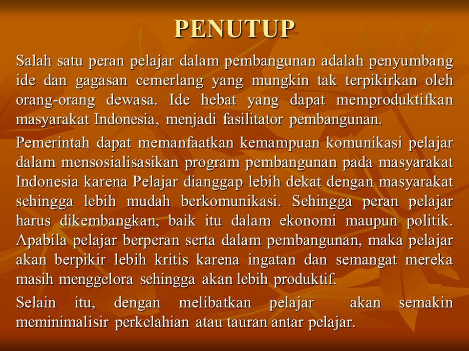 Dari kesehariannya pelajar memang tampak seperti tidak berdaya dalam pembangunan, tetapi dalam hati pelajar ada minat untuk membangun Indonesia. Sayan