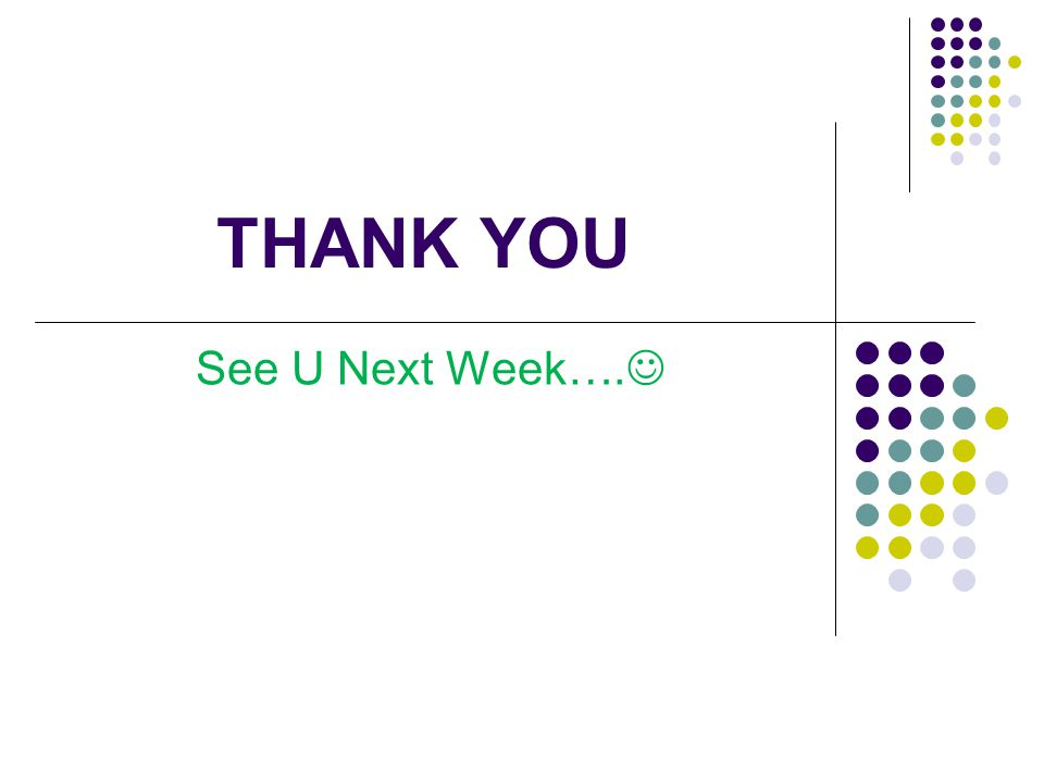 THANK YOU See U Next Week….