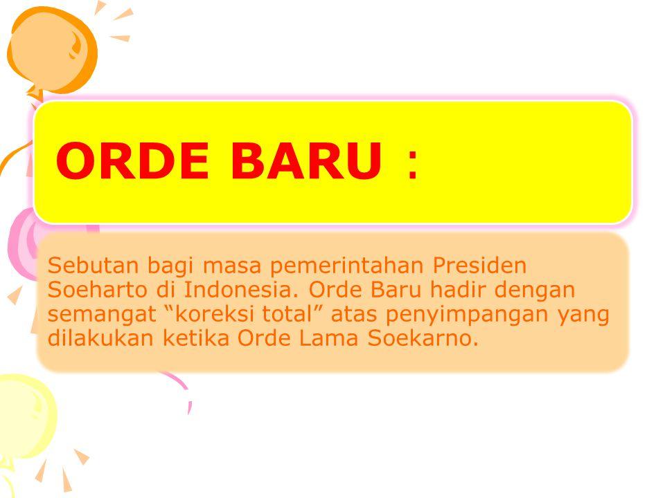 Perpecahan Bangsa Di masa Orde Baru, pemerintah sangat mengutamakan persatuan bangsa Indonesia.