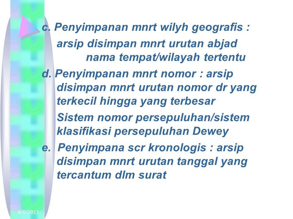 6/8/2015meirinawati 22 c. Penyimpanan mnrt wilyh geografis : arsip disimpan mnrt urutan abjad nama tempat/wilayah tertentu d. Penyimpanan mnrt nomor :