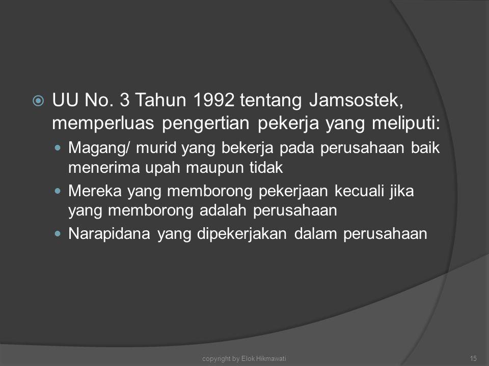  UU No. 3 Tahun 1992 tentang Jamsostek, memperluas pengertian pekerja yang meliputi: Magang/ murid yang bekerja pada perusahaan baik menerima upah ma