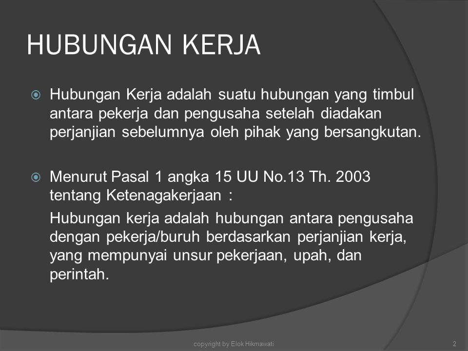 HUBUNGAN INDUSTRIAL  Hubungan industrial adalah suatu sistem hubungan yang terbentuk antara para pelaku dalam proses produksi barang dan/atau jasa yang terdiri dari unsur pengusaha, pekerja/buruh, dan pemerintah yang didasarkan pada nilai nilai Pancasila dan Undang Undang Dasar Negara Republik Indonesia Tahun 1945.