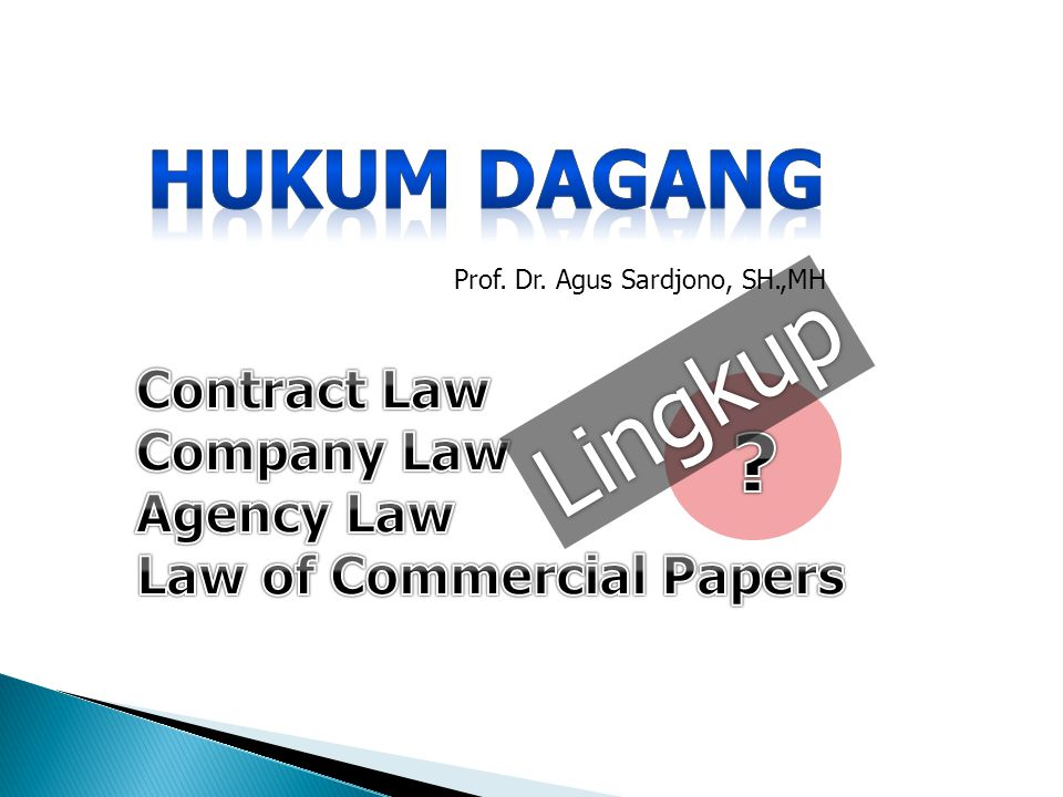 Prof. Dr. Agus Sardjono, SH.,MH Lingkup