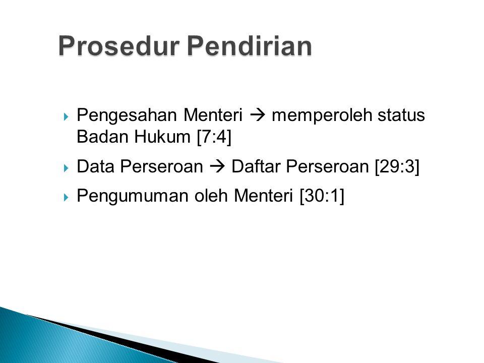  Pengesahan Menteri  memperoleh status Badan Hukum [7:4]  Data Perseroan  Daftar Perseroan [29:3]  Pengumuman oleh Menteri [30:1]