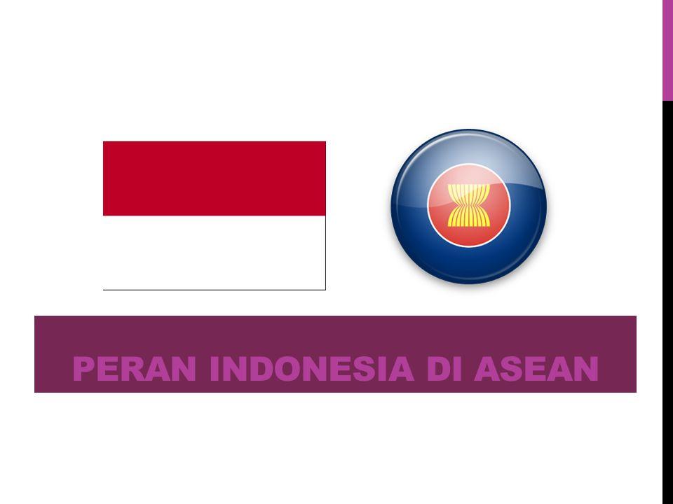 PERAN INDONESIA DI ASEAN
