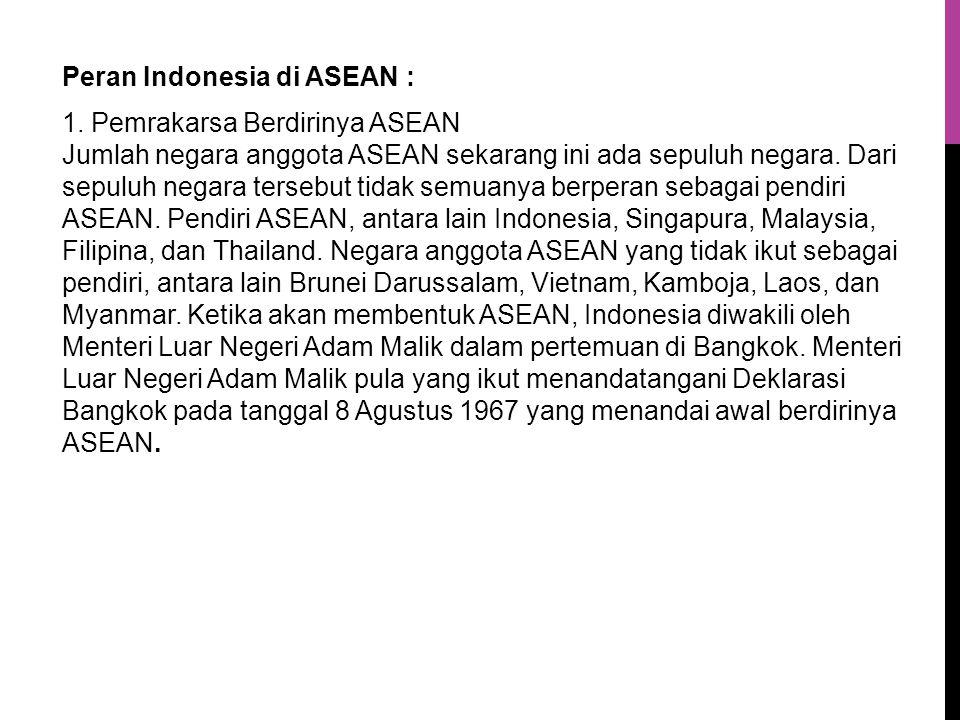Peran Indonesia di ASEAN : 1.