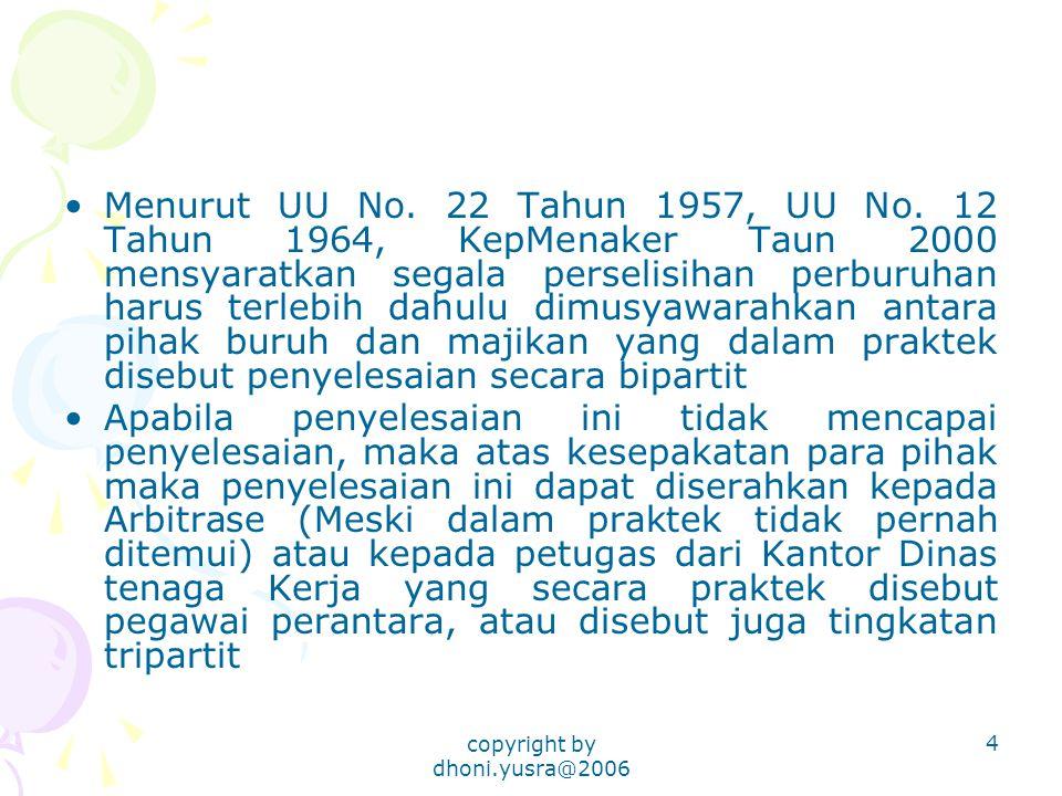 copyright by dhoni.yusra@2006 4 Menurut UU No. 22 Tahun 1957, UU No.