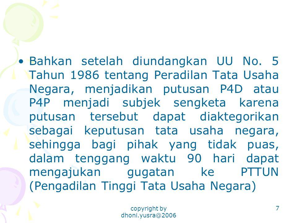 copyright by dhoni.yusra@2006 7 Bahkan setelah diundangkan UU No.