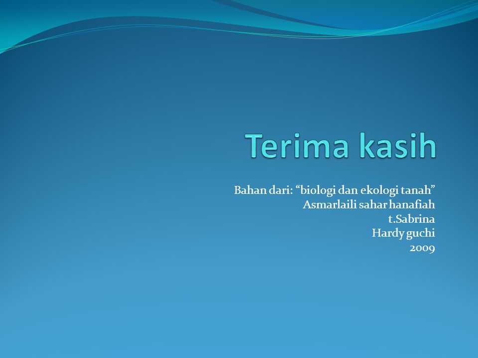 Bahan dari: biologi dan ekologi tanah Asmarlaili sahar hanafiah t.Sabrina Hardy guchi 2009