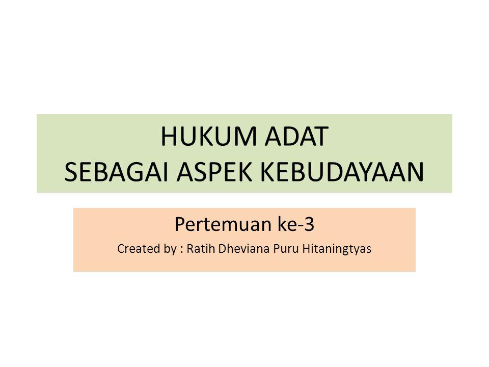 Holleman*) 4 sifat umum hukum adat Indonesia 1.religio-magis 2.