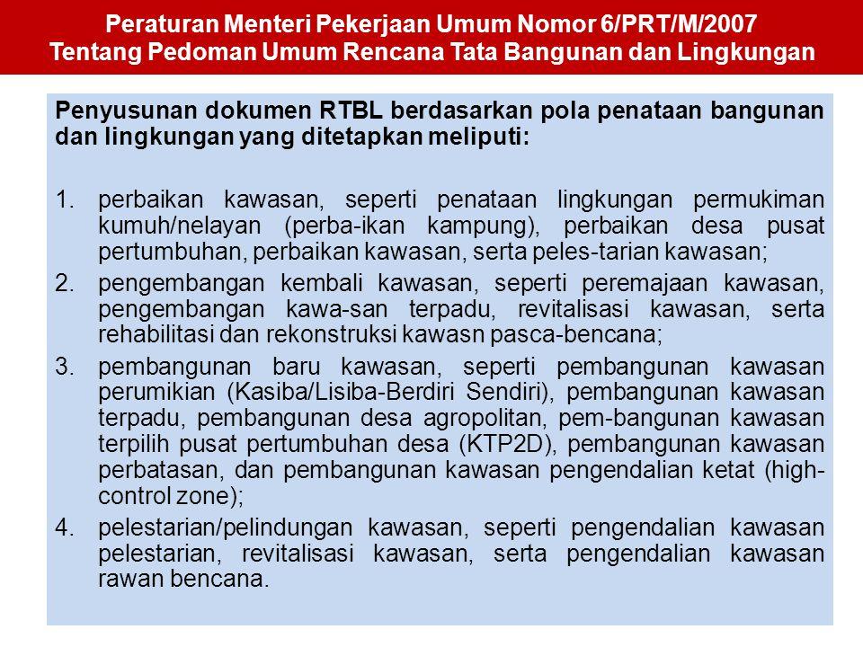 Peraturan Menteri Pekerjaan Umum Nomor 6/PRT/M/2007 Tentang Pedoman Umum Rencana Tata Bangunan dan Lingkungan Penyusunan dokumen RTBL berdasarkan pola
