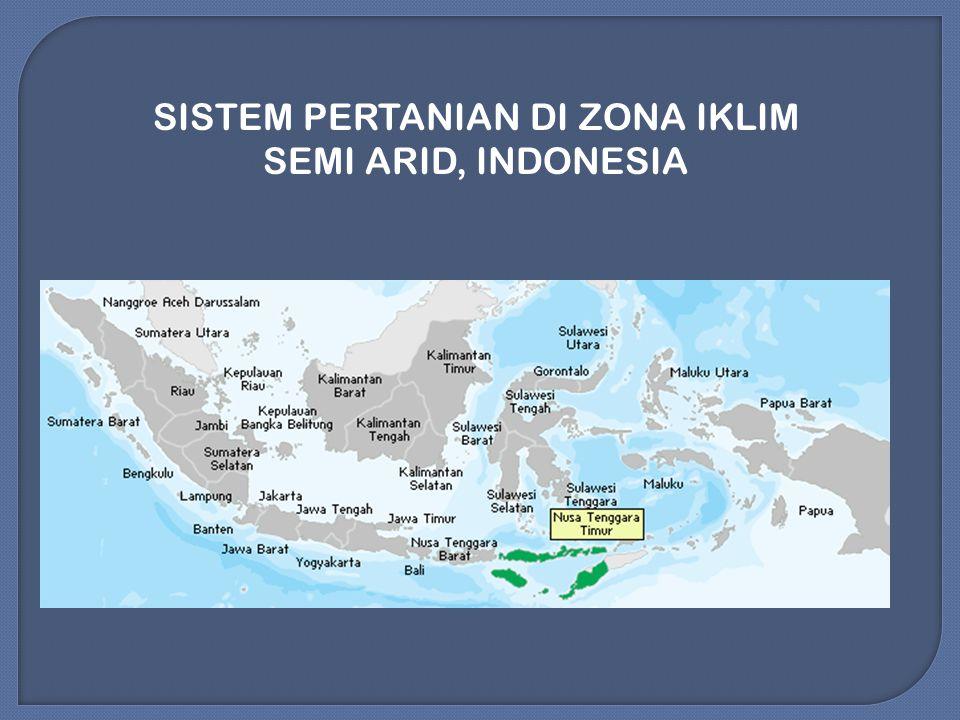 SISTEM PERTANIAN DI ZONA IKLIM SEMI ARID, INDONESIA