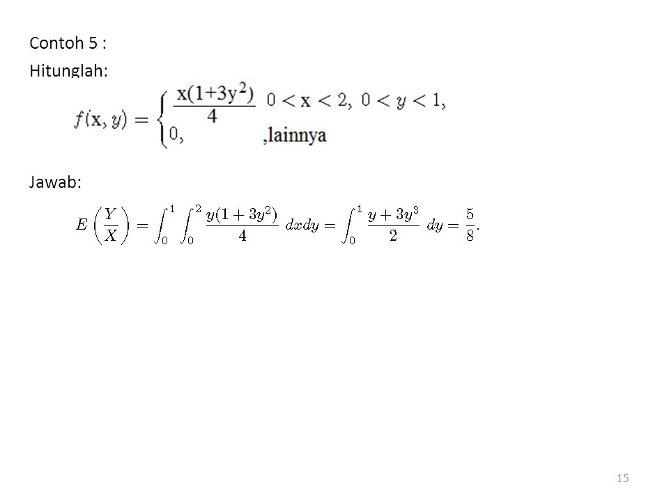 Contoh 5 : Hitunglah: Jawab: 15