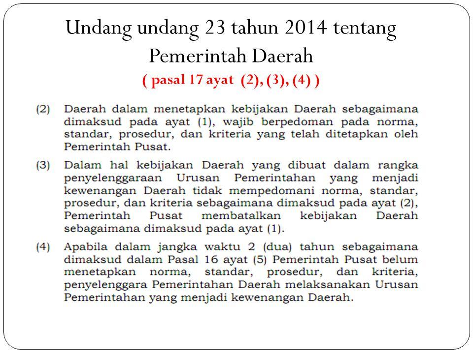 Undang undang 23 tahun 2014 tentang Pemerintah Daerah ( pasal 17 ayat (2), (3), (4) )