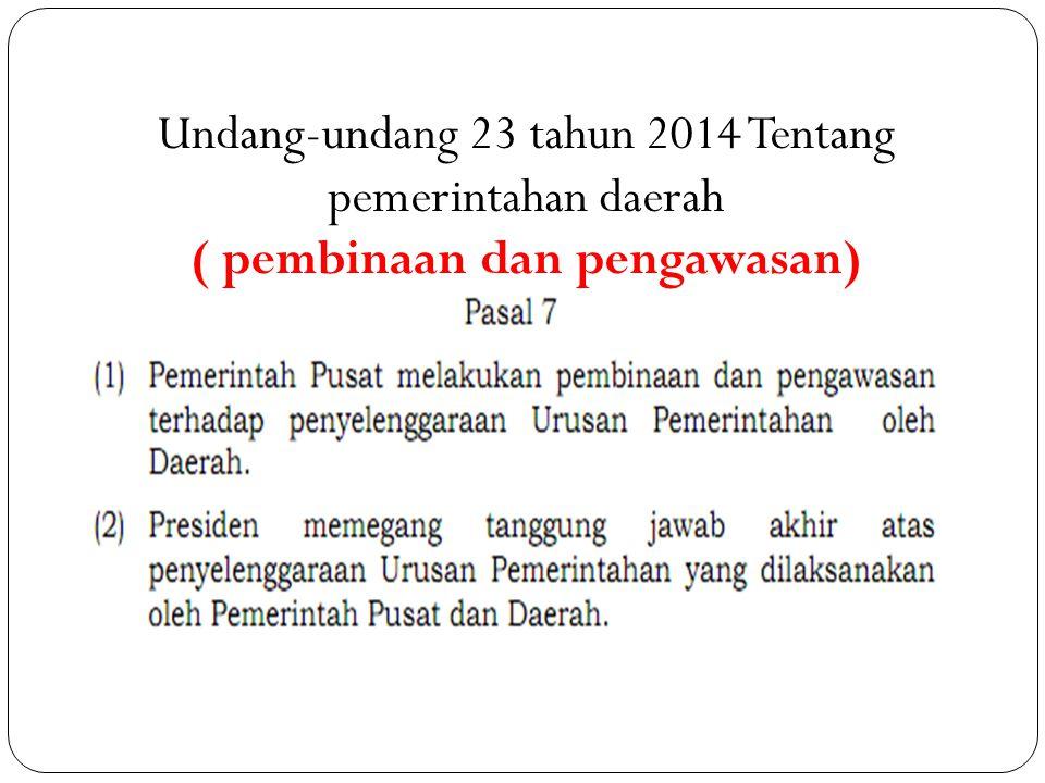 Undang-undang 23 tahun 2014 Tentang pemerintahan daerah ( pembinaan dan pengawasan)
