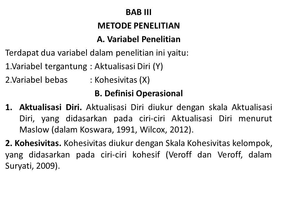 BAB III METODE PENELITIAN A. Variabel Penelitian Terdapat dua variabel dalam penelitian ini yaitu: 1.Variabel tergantung : Aktualisasi Diri (Y) 2.Vari
