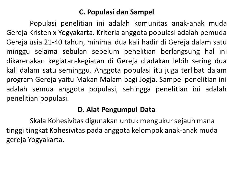 C. Populasi dan Sampel Populasi penelitian ini adalah komunitas anak-anak muda Gereja Kristen x Yogyakarta. Kriteria anggota populasi adalah pemuda Ge