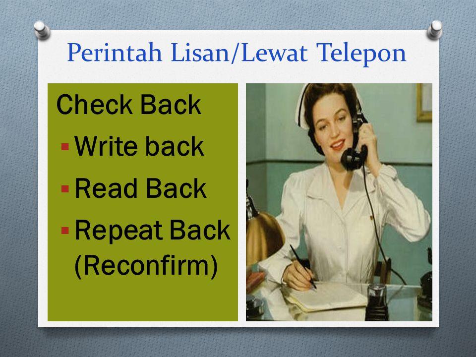  Terjadi pada saat:  Perintah diberikan secara lisan  Perintah diberikan melalui telpon  Saat pelaporan kembali hasil pemeriksaan kritis. Komunika