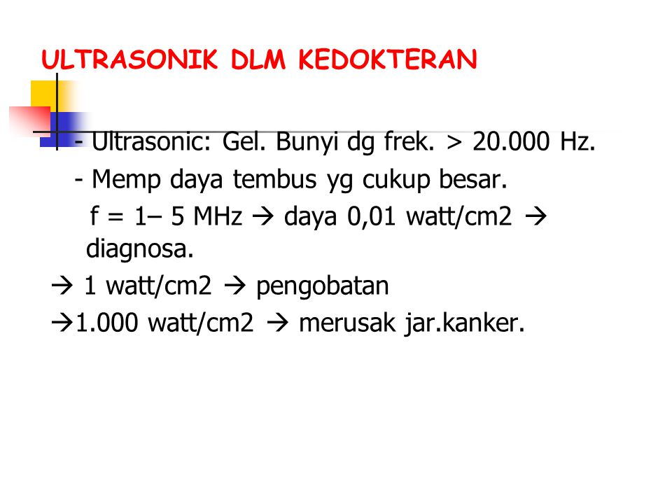 ULTRASONIK DLM KEDOKTERAN - Ultrasonic: Gel. Bunyi dg frek.