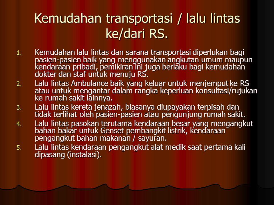Kemudahan transportasi / lalu lintas ke/dari RS.1.
