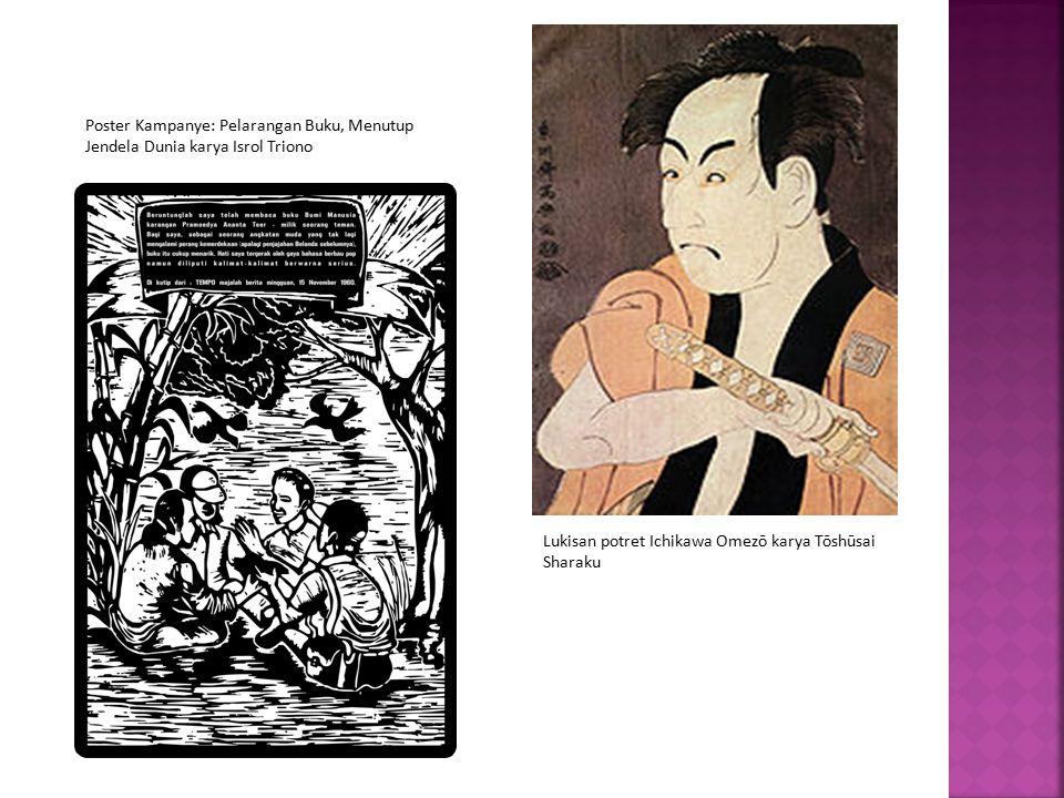 Poster Kampanye: Pelarangan Buku, Menutup Jendela Dunia karya Isrol Triono Lukisan potret Ichikawa Omezō karya Tōshūsai Sharaku