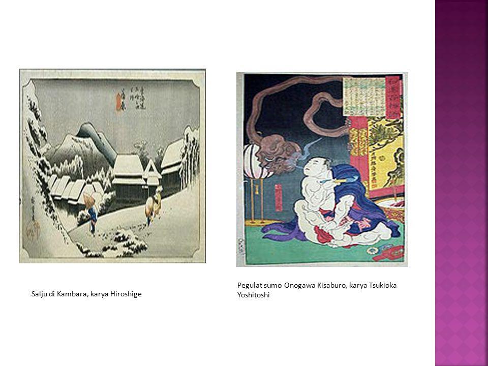 Salju di Kambara, karya Hiroshige Pegulat sumo Onogawa Kisaburo, karya Tsukioka Yoshitoshi