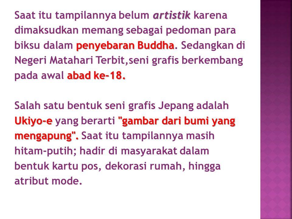 artistik Saat itu tampilannya belum artistik karena dimaksudkan memang sebagai pedoman para penyebaran Buddha biksu dalam penyebaran Buddha. Sedangkan