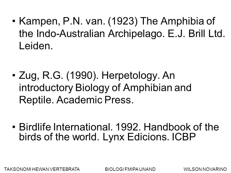 Kampen, P.N. van. (1923) The Amphibia of the Indo-Australian Archipelago. E.J. Brill Ltd. Leiden. Zug, R.G. (1990). Herpetology. An introductory Biolo