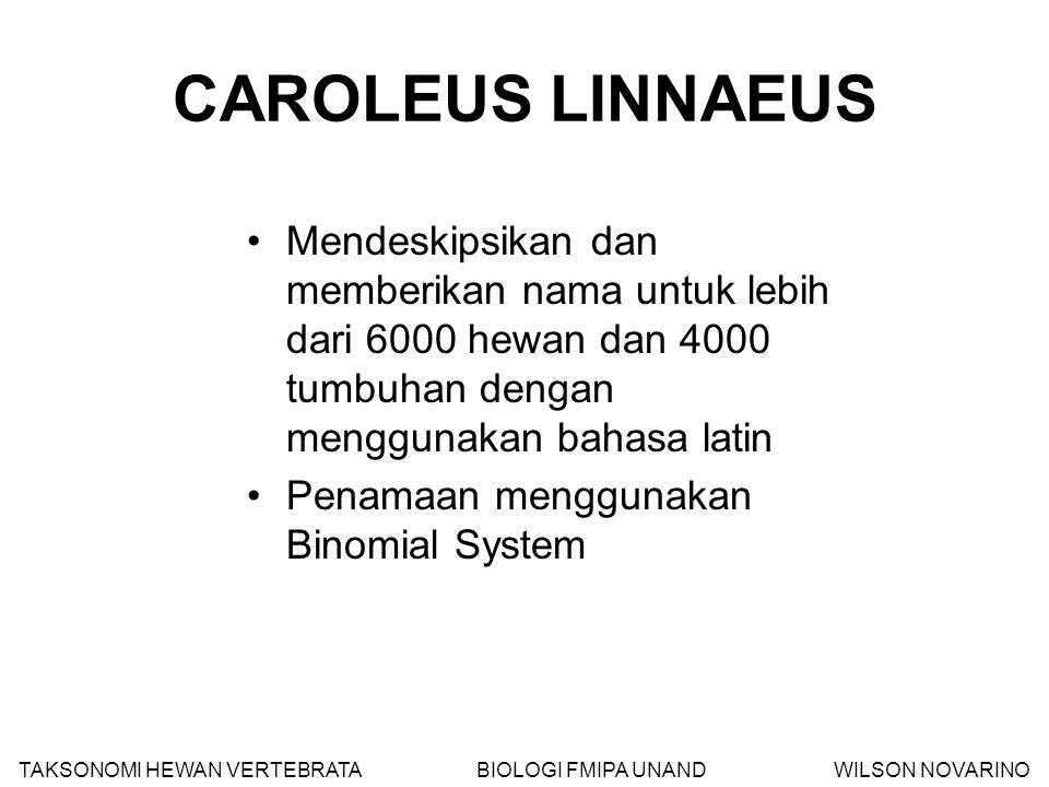 CAROLEUS LINNAEUS Mendeskipsikan dan memberikan nama untuk lebih dari 6000 hewan dan 4000 tumbuhan dengan menggunakan bahasa latin Penamaan menggunaka