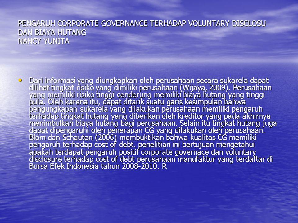 PENGARUH CORPORATE GOVERNANCE TERHADAP VOLUNTARY DISCLOSU DAN BIAYA HUTANG NANCY YUNITA Dari informasi yang diungkapkan oleh perusahaan secara sukarel