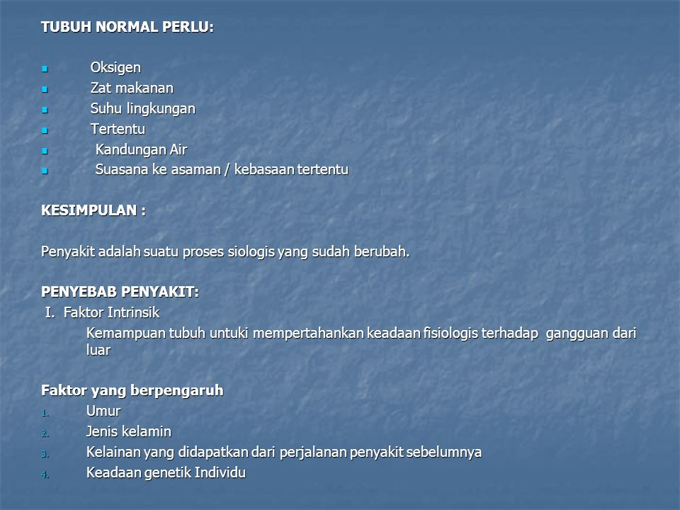 DOSEN : Dr. Sri Utami, Br. MS Definisi : Ilmu yang mempelajari keadaan tubuh yang tidak normal atau dalam keadaan sakit Normal : Badan dalam keadaan s