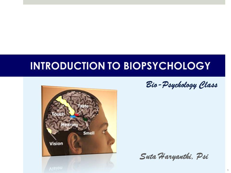 SASARAN BELAJAR  Memahami tentang hubungan OTAK dan PERILAKU  Memahami GENETIKA perilaku  Memahami riset di bidang Biopsikologi
