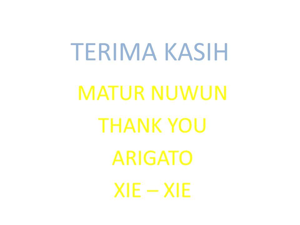 TERIMA KASIH MATUR NUWUN THANK YOU ARIGATO XIE – XIE