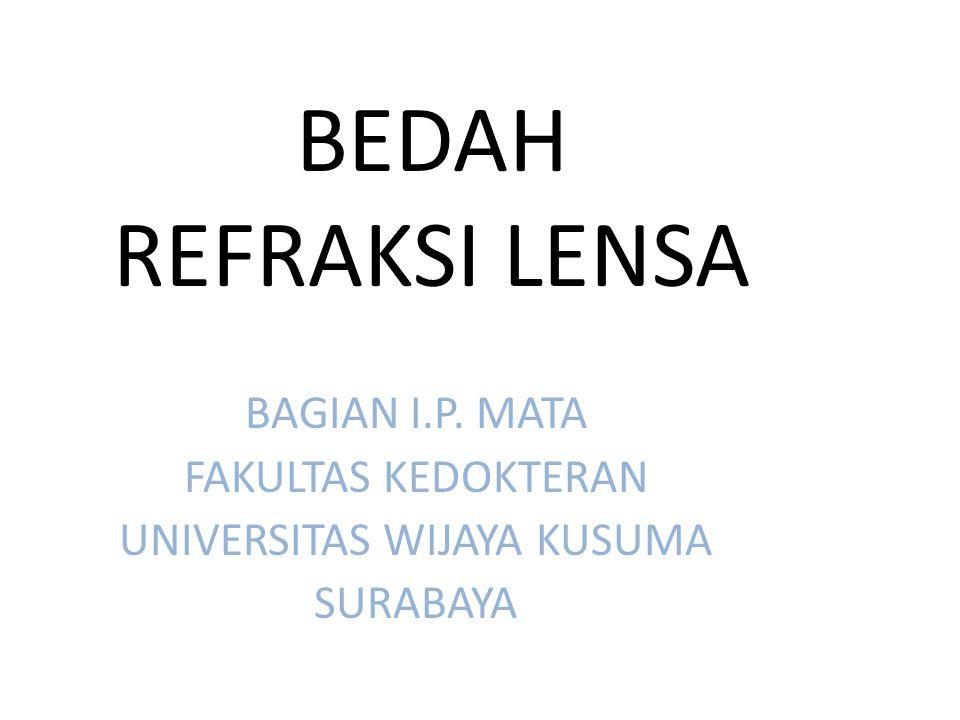 BEDAH REFRAKSI LENSA BAGIAN I.P. MATA FAKULTAS KEDOKTERAN UNIVERSITAS WIJAYA KUSUMA SURABAYA