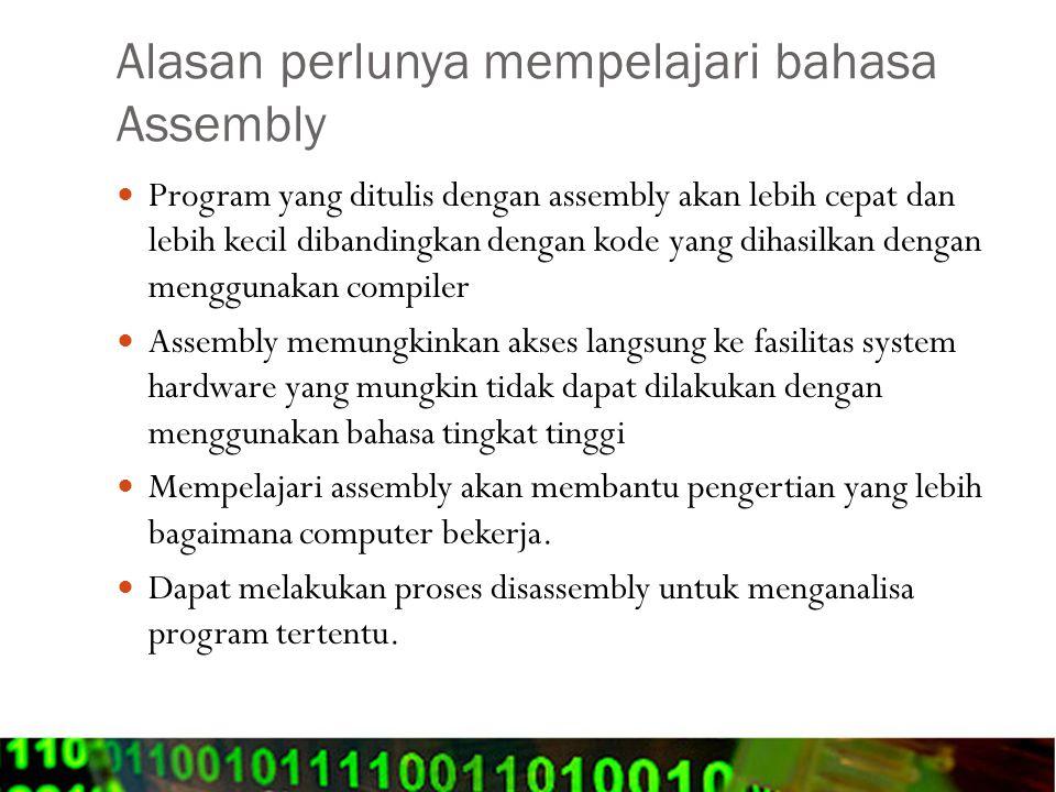 Kelebihan bahasa assembly Memiliki fasilitas fungsi / function dan makro.