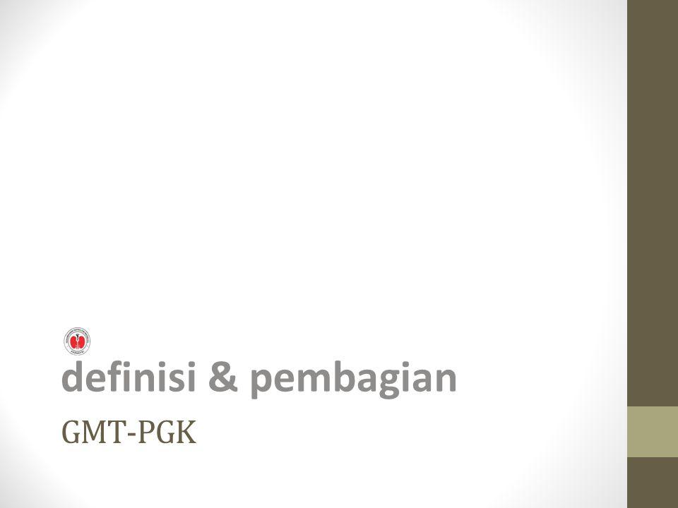 GMT-PGK definisi & pembagian