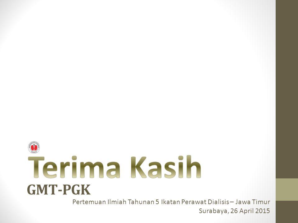 GMT-PGK Pertemuan Ilmiah Tahunan 5 Ikatan Perawat Dialisis – Jawa Timur Surabaya, 26 April 2015