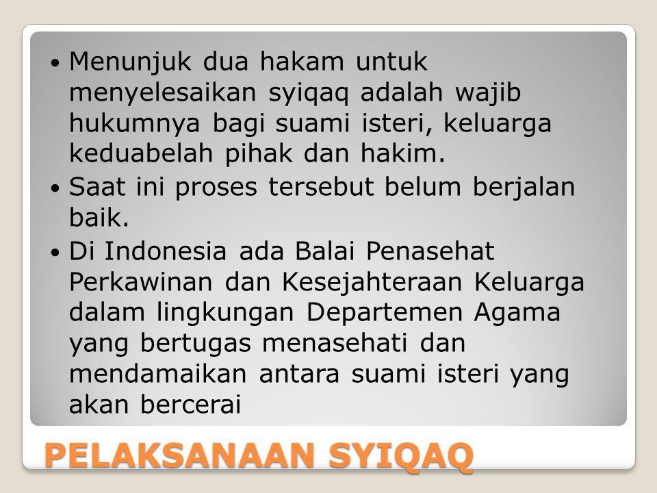 PELAKSANAAN SYIQAQ Menunjuk dua hakam untuk menyelesaikan syiqaq adalah wajib hukumnya bagi suami isteri, keluarga keduabelah pihak dan hakim.
