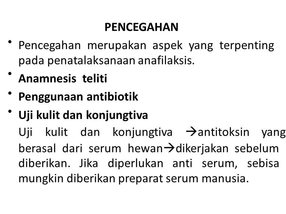 PENCEGAHAN Pencegahan merupakan aspek yang terpenting pada penatalaksanaan anafilaksis.