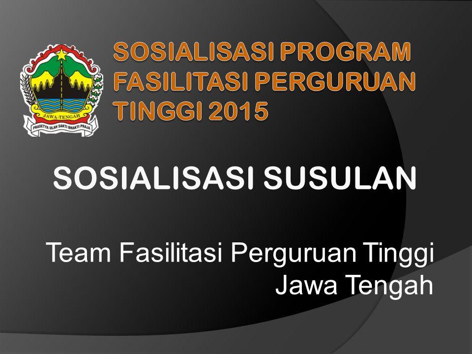 SOSIALISASI SUSULAN Team Fasilitasi Perguruan Tinggi Jawa Tengah