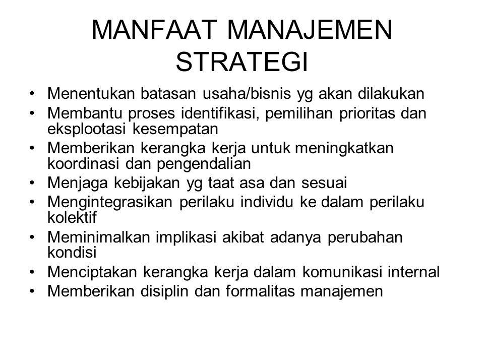 Perencanaan strategis Proses Manajerial pengembangan dan pemeliharaan kesesuaian strategi antara tujuan organisasi dan sumberdaya serta perubahan peluang dalam pasar (Kotler dan Adreas 1987).