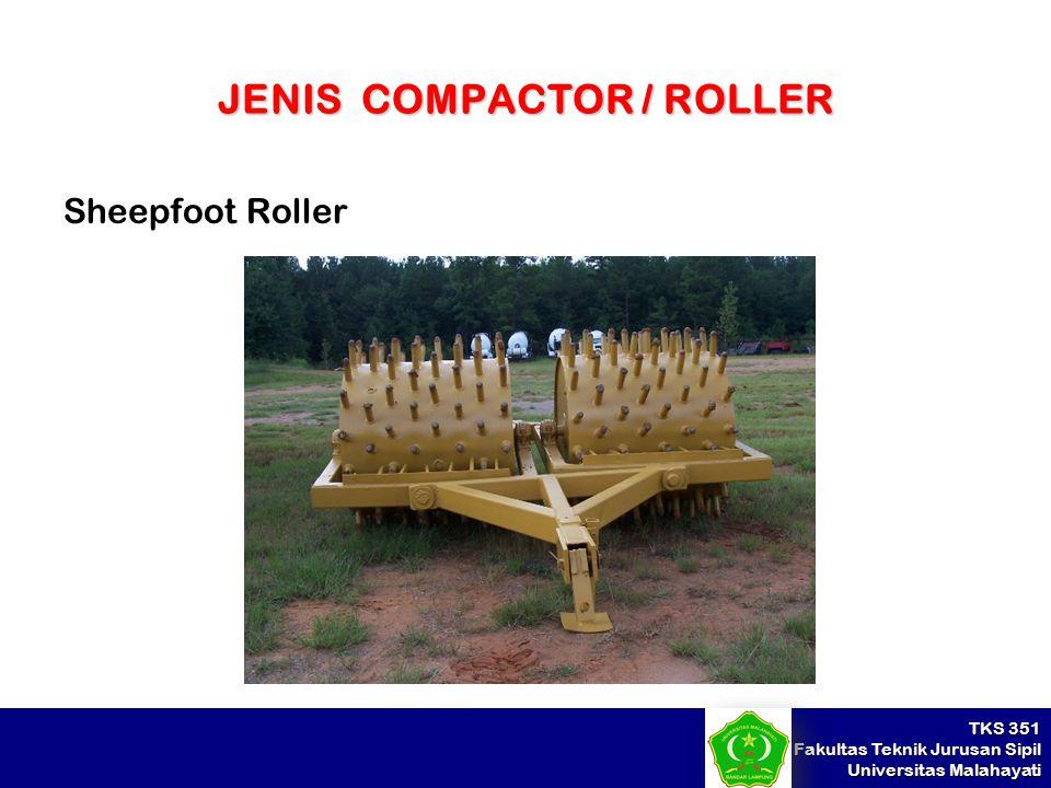 TKS 351 Fakultas Teknik Jurusan Sipil Universitas Malahayati JENIS COMPACTOR / ROLLER Sheepfoot Roller